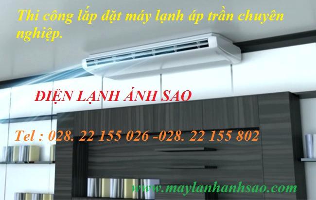 Cung cấp lắp đặt Máy lạnh áp trần Daikin giá sỉ HCM - Thợ lắp đặt máy lạnh uy tín chuyên nghiệp